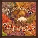 Imágenes de ¡Bienvenido Octubre! con frases y pensamientos positivos para compartir