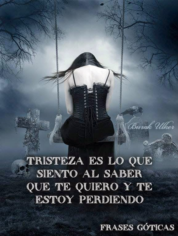 Imágenes Góticas Con Frases De Amor Tristeza Y Soledad