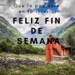 Imágenes de Feliz fin de Semana para Saludar y Compartir